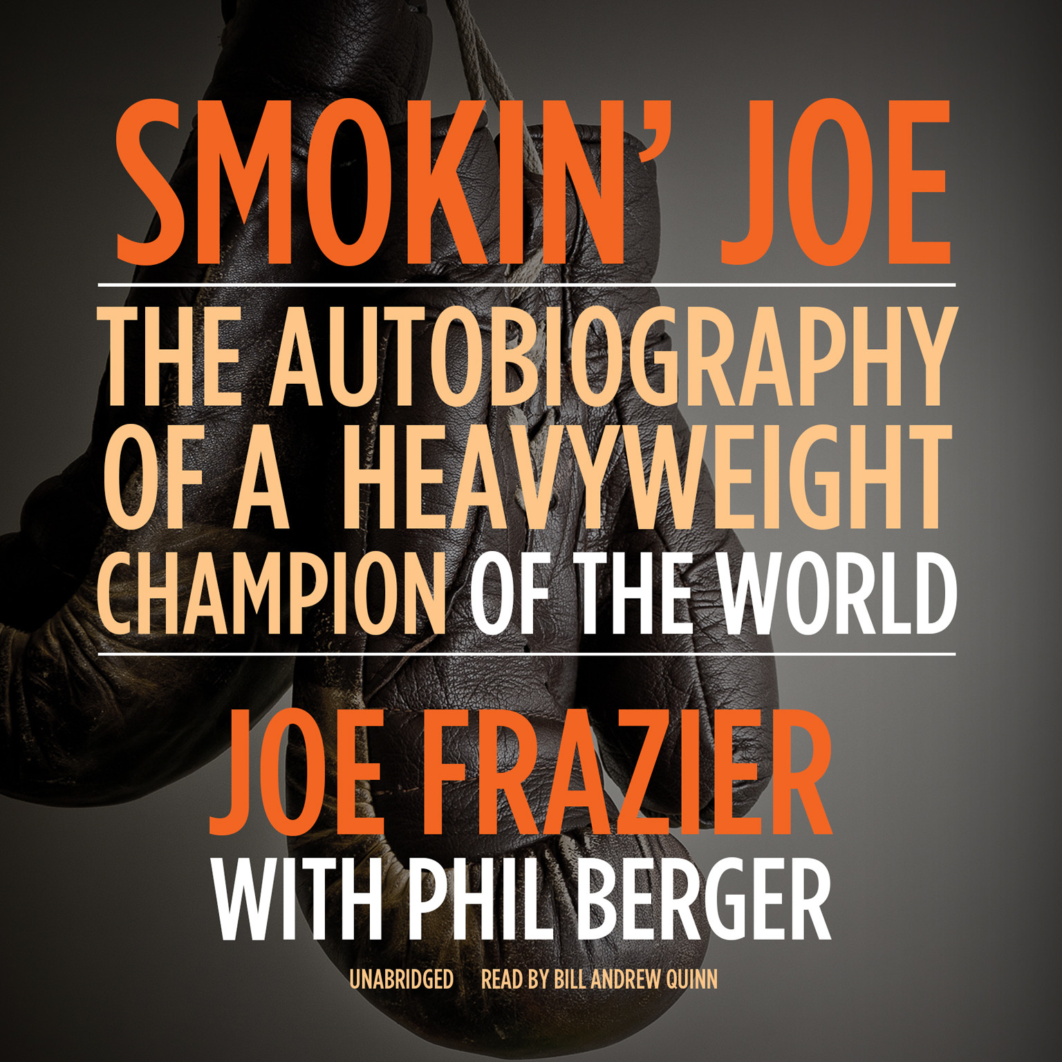 Printable Smokin' Joe: The Autobiography of a Heavyweight Champion of the World, Smokin' Joe Frazier Audiobook Cover Art