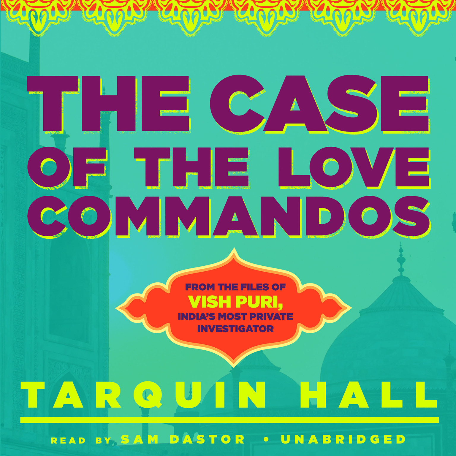 Printable The Case of the Love Commandos: From the Files of Vish Puri, India's Most Private Investigator Audiobook Cover Art