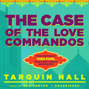The Case of the Love Commandos: From the Files of Vish Puri, India's Most Private Investigator, by Tarquin Hall