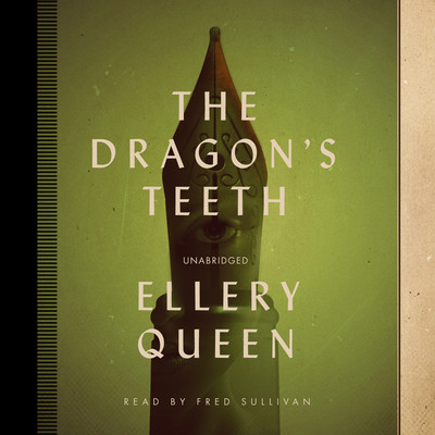 The Dragon's Teeth Audiobook, by Ellery Queen