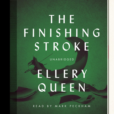 The Finishing Stroke Audiobook, by Ellery Queen