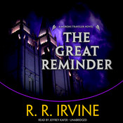 The Great Reminder: A Moroni Traveler Novel Audiobook, by Robert R. Irvine