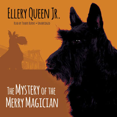 The Mystery of the Merry Magician Audiobook, by Ellery Queen