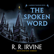 The Spoken Word: A Moroni Traveler Novel Audiobook, by Robert R. Irvine