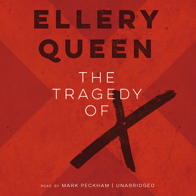 The Tragedy of X Audiobook, by Ellery Queen