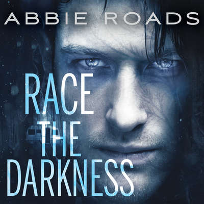 Race the Darkness Audiobook, by Abbie Roads