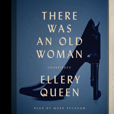 There Was an Old Woman Audiobook, by Ellery Queen