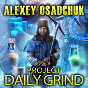 Project Daily Grind Audiobook, by Alexey Osadchuk