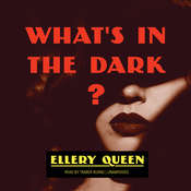 What's in the Dark?, by Ellery Queen