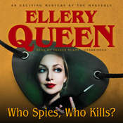 Who Spies, Who Kills? Audiobook, by Ellery Queen