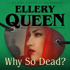 Why So Dead? Audiobook, by Ellery Queen