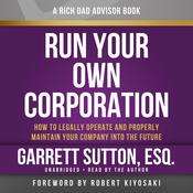 Run Your Own Corporation: How to Legally Operate and Properly Maintain Your Company into the Future, by Garrett Sutton
