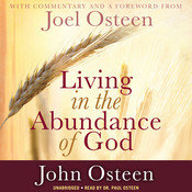 Living in the Abundance of God, by John Osteen