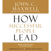 How Successful People Lead: Taking Your Influence to the Next Level, by John C. Maxwell