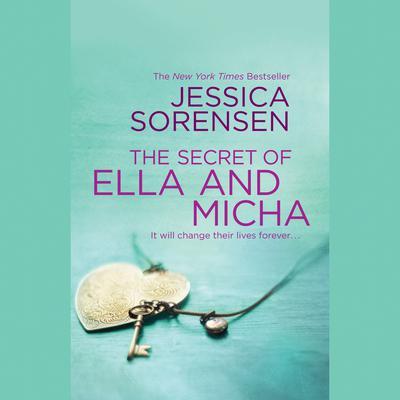The Secret of Ella and Micha Audiobook, by Jessica Sorensen