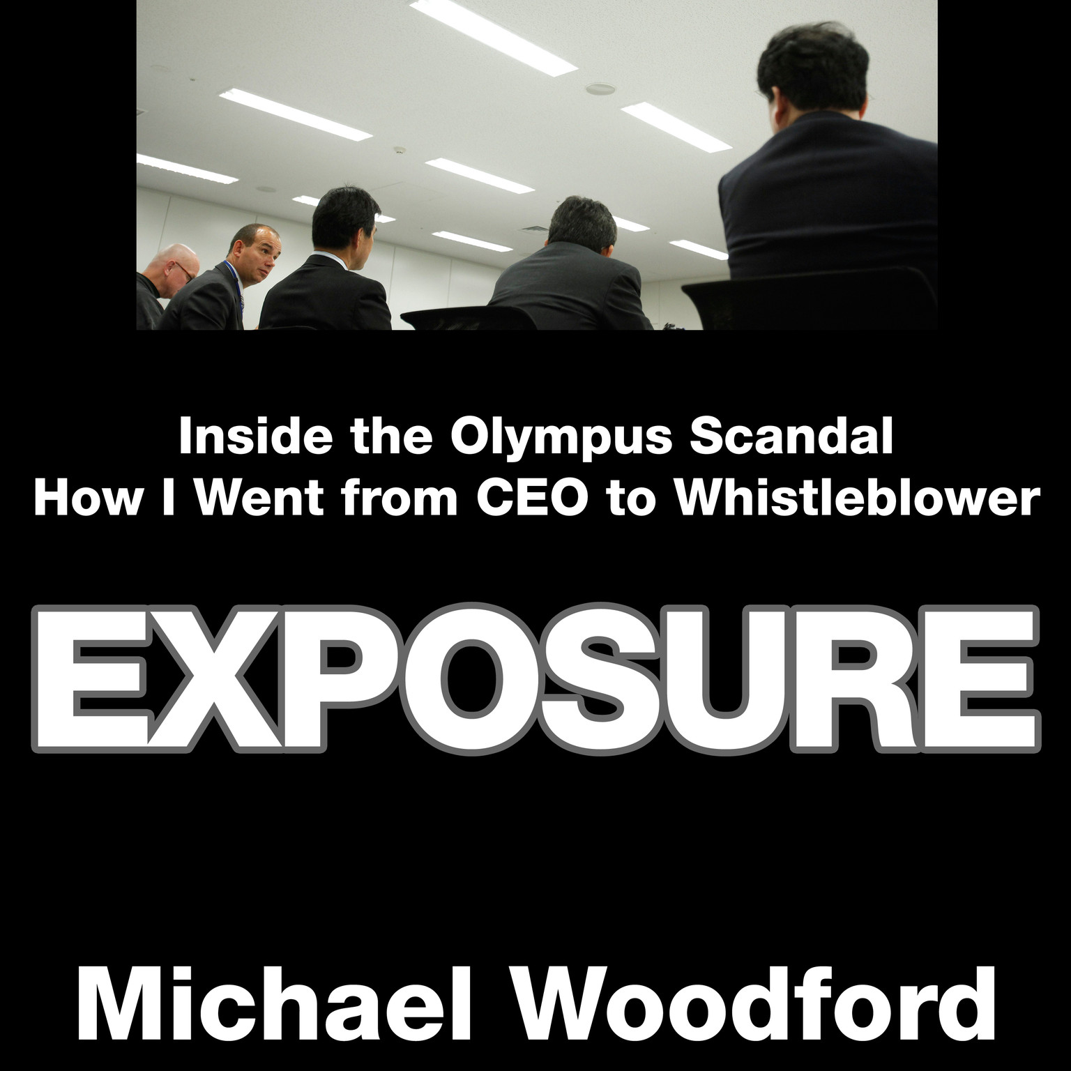 Printable Exposure: Inside the Olympus Scandal: How I Went from CEO to Whistleblower Audiobook Cover Art