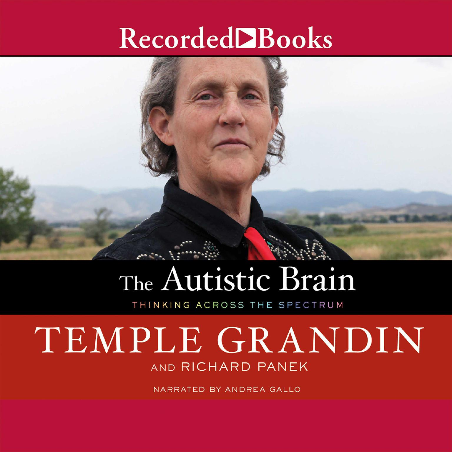 Printable The Autistic Brain: Thinking Across the Spectrum Audiobook Cover Art