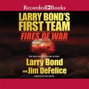 Fires of War: Larry Bond's First Team Audiobook, by Larry Bond