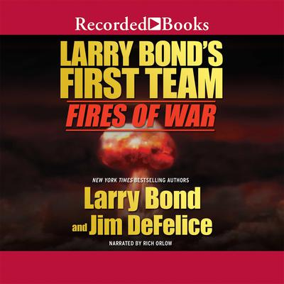 Fires of War: Larry Bond's First Team Audiobook, by Larry Bond