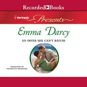 An Offer She Can't Refuse Audiobook, by Emma Darcy