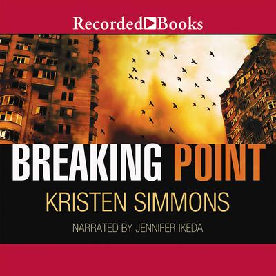 Breaking Point Audiobook, by Kristen Simmons