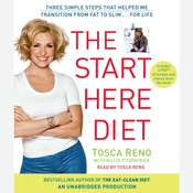 The Start Here Diet: Three Simple Steps That Helped Me Transition from Fat to Slim for Life, by Tosca Reno