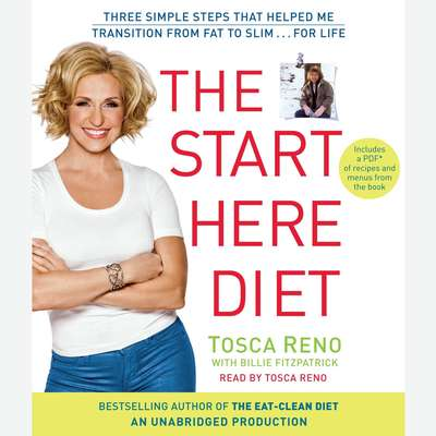 The Start Here Diet: Three Simple Steps That Helped Me Transition from Fat to Slim . . . for Life Audiobook, by Tosca Reno