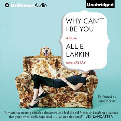 Why Cant I Be You Audiobook, by Allie Larkin