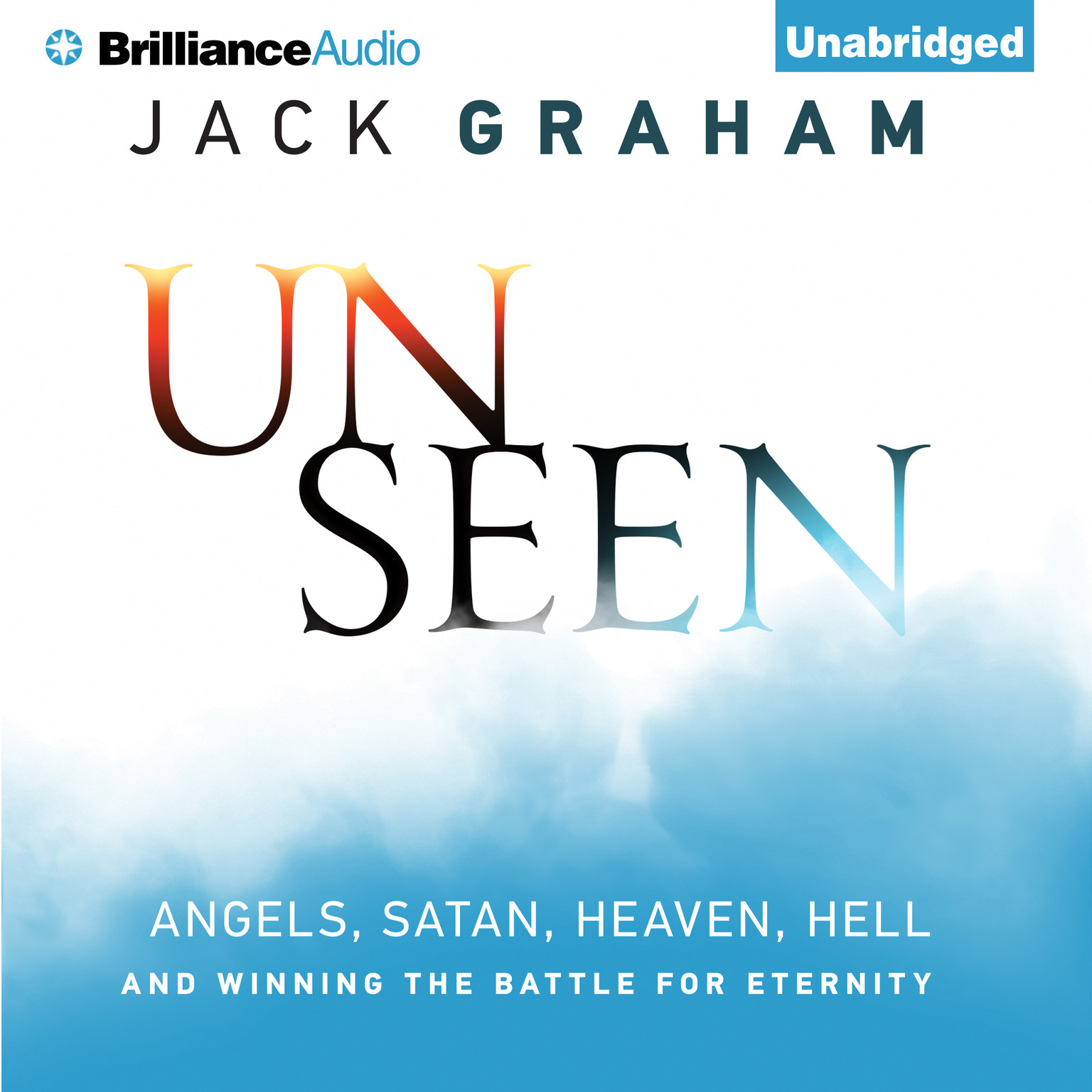Printable Unseen: Angels, Satan, Heaven, Hell, and Winning the Battle for Eternity Audiobook Cover Art