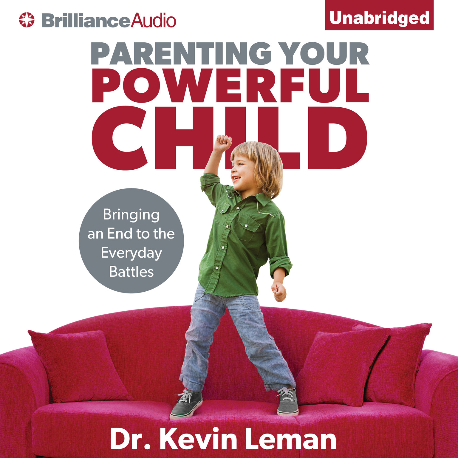 Printable Parenting Your Powerful Child: Bringing an End to the Everyday Battles Audiobook Cover Art