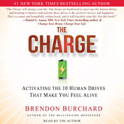 The Charge: Activating the 10 Human Drives That Make You Feel Alive Audiobook, by Brendon Burchard