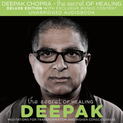 The Secret of Healing Audiobook, by Deepak Chopra