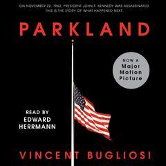 Parkland Audiobook, by Vincent Bugliosi