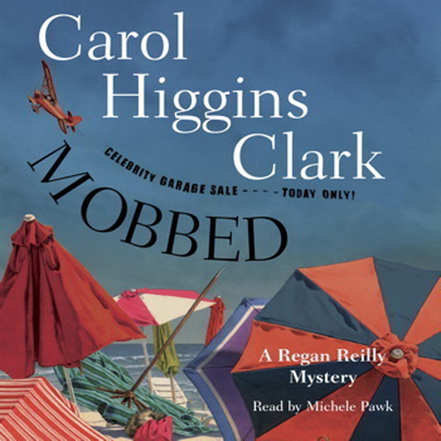 Mobbed: A Regan Reilly Mystery Audiobook, by Carol Higgins Clark