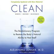 Clean – Expanded Edition: The Revolutionary Program to Restore the Body's Natural Ability to Heal Itself, by Alejandro Junger