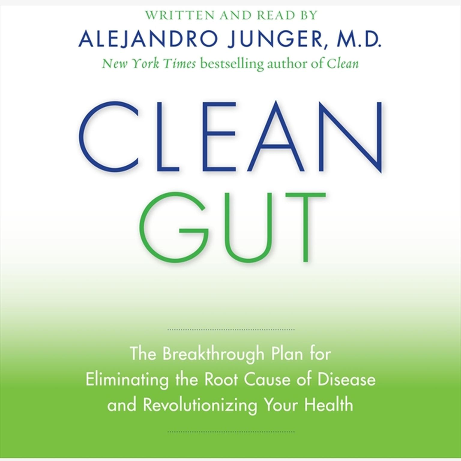 Printable Clean Gut: The Breakthrough Plan for Eliminating the Root Cause of Disease and Revolutionizing Your Health Audiobook Cover Art