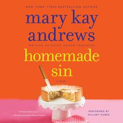 Homemade Sin Audiobook, by Mary Kay Andrews