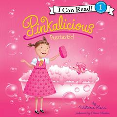 Pinkalicious: Puptastic! Audiobook, by Victoria Kann