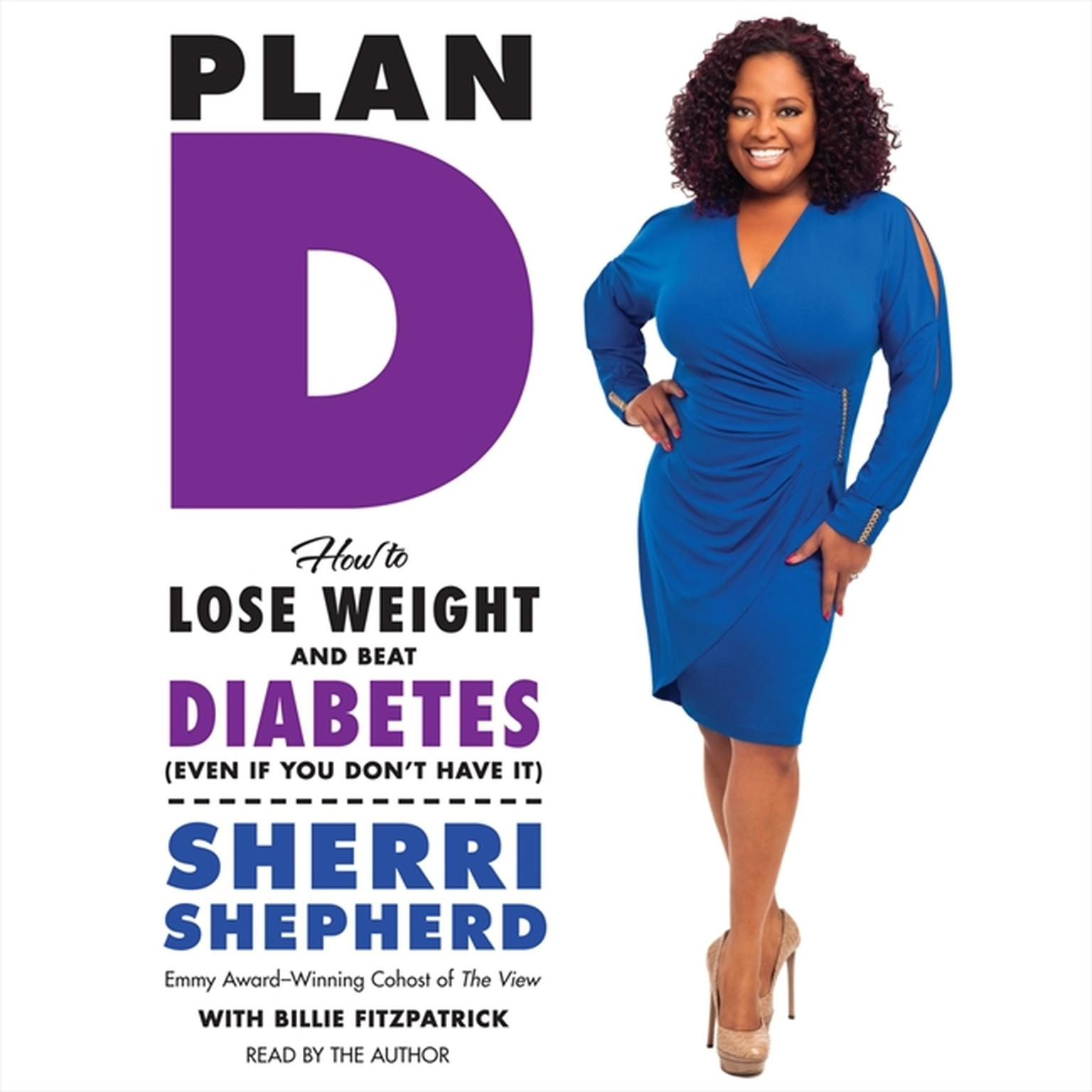 Printable Plan D: How to Lose Weight and Beat Diabetes (Even If You Don't Have It) Audiobook Cover Art