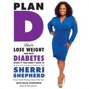 Plan D: How to Lose Weight and Beat Diabetes (Even If You Dont Have It) Audiobook, by Sherri Shepherd