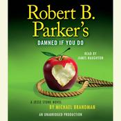 Robert B. Parker's Damned If You Do, by Michael Brandman