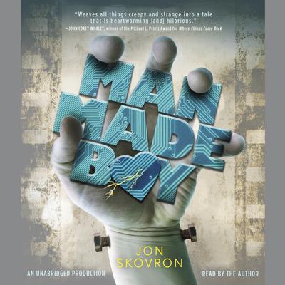 Man Made Boy Audiobook, by Jon Skovron