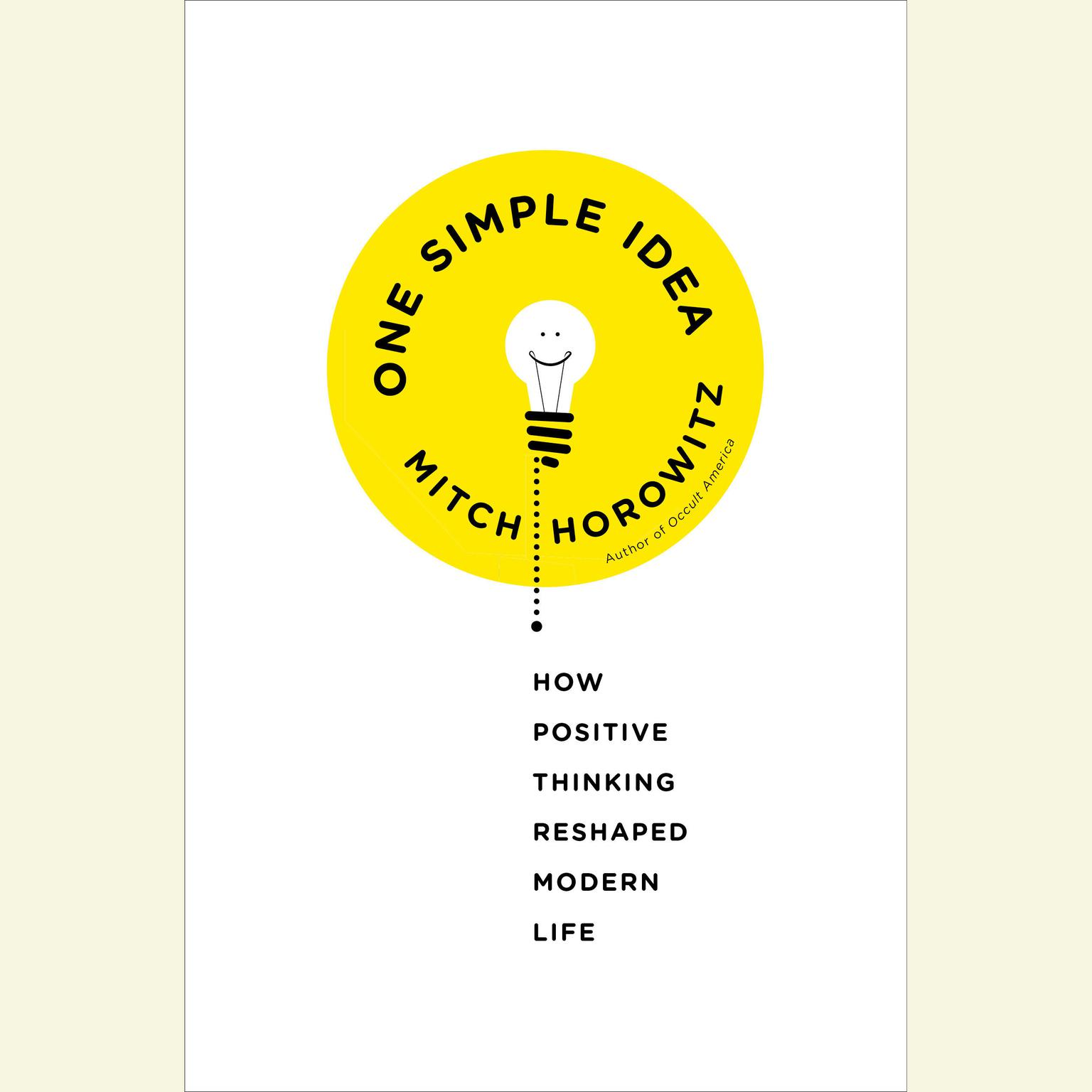Printable One Simple Idea: How Positive Thinking Reshaped Modern Life Audiobook Cover Art