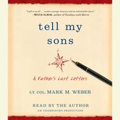 Tell My Sons: A Fathers Last Letters Audiobook, by Mark Weber