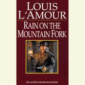 A Ranger Rides to Town/Rain on the Mountain Fork/Down Sonora Way Audiobook, by Louis L'Amour