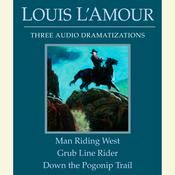 Man Riding West/Grub Line Rider/Down the Pogonip Trail Audiobook, by Louis L'Amour