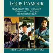 McQueen of the Tumbling K / West of Tularosa / The Sixth Shotgun, by Louis L'Amour, Louis L'Amour