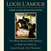 The Black Rock Coffin Makers / A Mule for Santa Fe / Case Closed — No Prisoners, by Louis L'Amour, Louis L'Amour