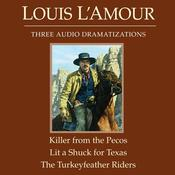 The Killer from the Pecos / Lit a Shuck for Texas / The Turkeyfeather Riders, by Louis L'Amour, Louis L'Amour