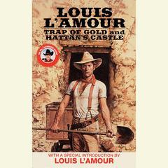 Trap of Gold & Hattans Castle Audiobook, by Louis L'Amour